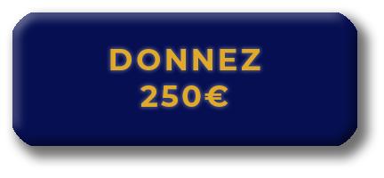 donnez 250€
